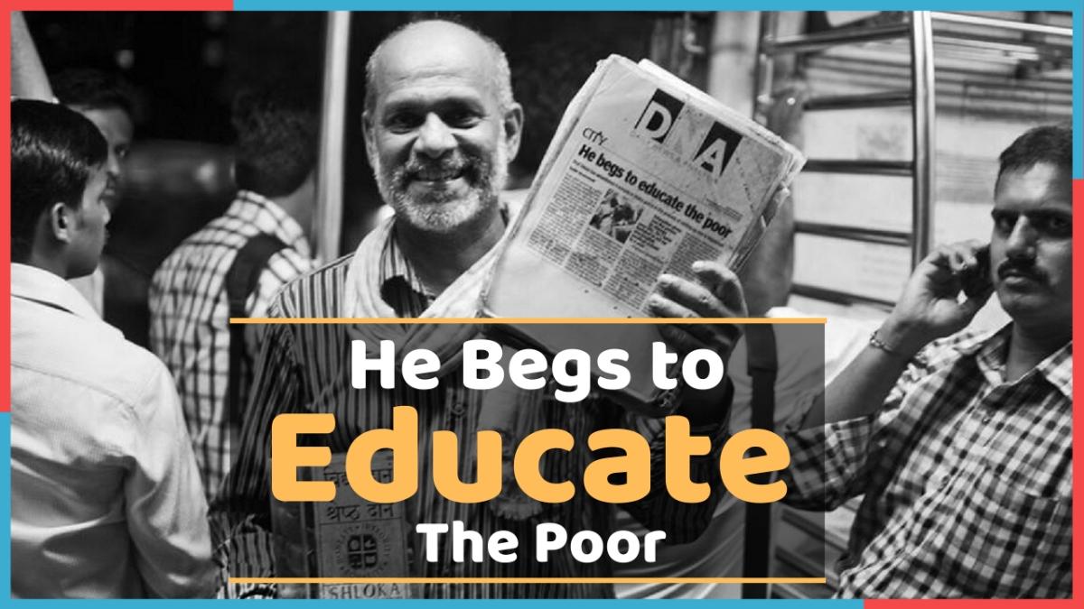 गरीब बच्चों की शिक्षा के लिए प्रोफेसर मांगता है ट्रेनों में भीख