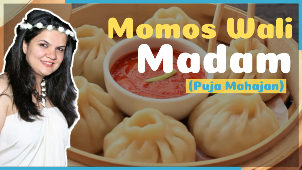Momos Wali Madam,puja mahajan,the indianness