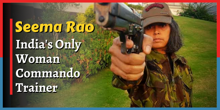 Seema Rao,सीमा राव,India's first woman commando trainer