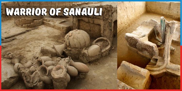 Warrior of Sanauli : भारतीय इतिहास का वो चैप्टर जिसको अब लिखने की तैयारी है।