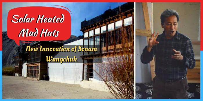 """Sonam Wangchuk का कमाल, सेना के लिए बना रहे हैं """"Solar Heated Mud Huts"""""""